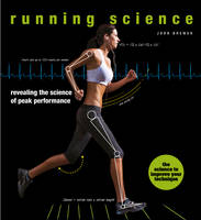 Running Science Revealing the science of peak performance by John Brewer