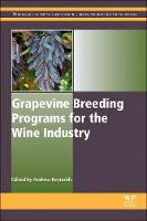 Grapevine Breeding Programs for the Wine Industry by Andrew G. (Brock University, Canada) Reynolds