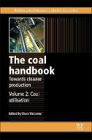 The Coal Handbook: Towards Cleaner Production Volume 2: Coal Utilisation by Dave (Xstrata Technology Pty Ltd, Australia) Osborne