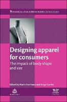 Designing Apparel for Consumers The Impact of Body Shape and Size by M. E. (Philadelphia University, USA) Faust