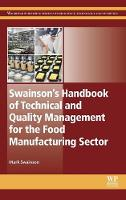 Swainson's Handbook of Technical and Quality Management for the Food Manufacturing Sector by M. Swainson
