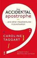 The Accidental Apostrophe ... And Other Misadventures in Punctuation by Caroline Taggart