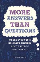 More Answers Than Questions Where Every Quiz Has Many Answers and You Need to Find Them All! by Daniel Smith