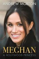 Meghan A Hollywood Princess by Andrew Morton