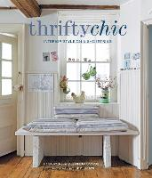 Thrifty Chic Interior Style on a Shoestring by Liz Bauwens, Alexandra Campbell
