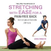 The Little Pocket Book of Stretching with Ease for a Pain-free Back Heal and Prevent Backache and Injury by Linda Minarik