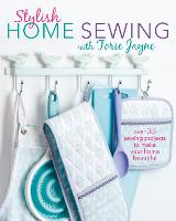 Stylish Home Sewing Over 35 Sewing Projects to Make Your Home Beautiful by Torie Jayne