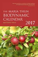 The Maria Thun Biodynamic Calendar by Matthias Thun