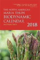 The North American Maria Thun Biodynamic Calendar by Matthias Thun