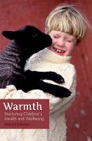 Warmth Nurturing Children's Health and Wellbeing by Edmond Schoorel
