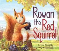 Rowan the Red Squirrel by Lynne Rickards