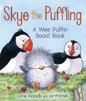 Skye the Puffling A Wee Puffin Board Book by Lynne Rickards