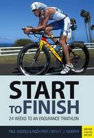 Start to Finish 24 Weeks to an Endurance Triathlon by Paul Huddle, Roch Frey