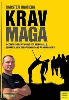 Krav Maga A Comprehensive Guide for Individuals, Security, Law Enforcement and Armed Forces by Carstem Draheim