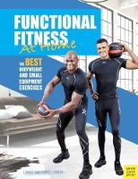 Functional Fitness at Home The Best Bodyweight and Small Equipment Exercises by Lamar Lowery, Chris Lowery