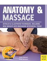 Anatomy & Massage Detailed & Illustrated Techniques, Including New Insights into Massaging Myofascial Tissue by Josep Marmol, Artur AJacomet
