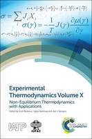 Experimental Thermodynamics Volume X Non-equilibrium Thermodynamics with Applications by Dick (Norwegian University of Science and Technology, Norway) Bedeaux