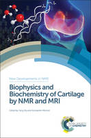 Biophysics and Biochemistry of Cartilage by NMR and MRI by Yang (Oakland University, USA) Xia
