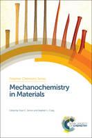 Mechanochemistry in Materials by Yoan C. Simon, Stephen L. Craig