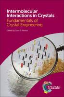 Intermolecular Interactions in Crystals Fundamentals of Crystal Engineering by Juan Novoa, Pavel Hobza, Slawomir Grabowski, Sason Shaik