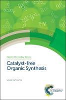 Catalyst-free Organic Synthesis by Goutam (Visva-Bharati University, India) Brahmachari