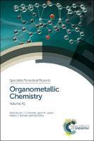 Organometallic Chemistry Volume 41 by Rebecca (Cardiff University, United Kingdom) Melen, David (University of California, Davis, USA) Liptrot