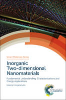 Inorganic Two-dimensional Nanomaterials Fundamental Understanding, Characterizations and Energy Applications by Changzheng (University of Science and Technology of China, China) Wu