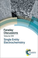 Single Entity Electrochemistry Faraday Discussion 193 by Royal Society of Chemistry