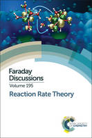 Reaction Rate Theory Faraday Discussion 195 by Royal Society of Chemistry