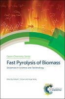 Fast Pyrolysis of Biomass Advances in Science and Technology by Shurong Wang