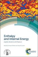 Enthalpy and Internal Energy Liquids, Solutions and Vapours by Emmerich (University of Vienna, Austria) Wilhelm