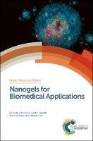 Nanogels for Biomedical Applications by Arti (Florida International University, USA) Vashist, Anujit (Jamia Millia Islamia, India) Ghosal