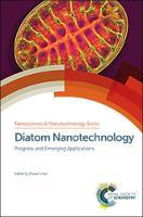 Diatom Nanotechnology Progress and Emerging Applications by James G. (Flinders University, Australia) Mitchell, Mark (University of California San Diego, United States of Amer Hildebrand