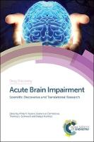 Acute Brain Impairment Scientific Discoveries and Translational Research by Philip (University of Otago, New Zealand) Peplow, Hiroaki (Fukuoka Dental College Medical and Dental Hosptial, Japan) Ooboshi