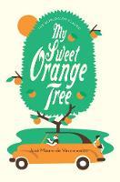 My Sweet Orange Tree by Jose Mauro De Vasconcelos
