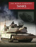 The World's Greatest Tanks by Michael E. Haskew