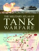 Military Atlas of Tank Warfare by Stephen Hart