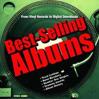 Best-Selling Albums From Vinyl Records to Digital Downloads by Dan Auty, Charlotte Greig, Chris Barrett, Justin Cawthorne