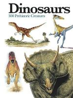 Dinosaurs 300 Prehistoric Creatures by Gerrie McCall