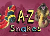 A-Z of Snakes by Tom Jackson