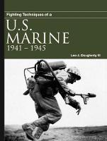 Fighting Techniques of a US Marine 1941-1945 by Leo J., III Daugherty
