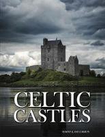 Celtic Castles by Martin J Dougherty