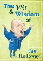 Wit and Wisdom of Olly by Ian Holloway