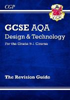 New Grade 9-1 GCSE Design & Technology AQA Revision Guide by CGP Books