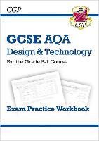 New Grade 9-1 GCSE Design & Technology AQA Exam Practice Workbook by CGP Books