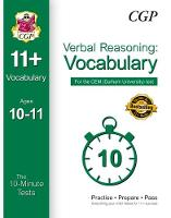 10-Minute Tests for 11+ Verbal Reasoning: Vocabulary Ages 10-11 - CEM Test by CGP Books