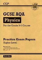 New Grade 9-1 GCSE Physics AQA Practice Papers: Higher Pack 1 by CGP Books