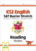 New KS2 English Reading SAT Buster Stretch: Fiction (for tests in 2018 and beyond) by CGP Books