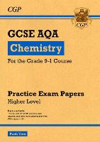 New Grade 9-1 GCSE Chemistry AQA Practice Papers: Higher Pack 2 by CGP Books