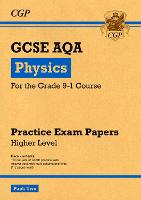 New Grade 9-1 GCSE Physics AQA Practice Papers: Higher Pack 2 by CGP Books